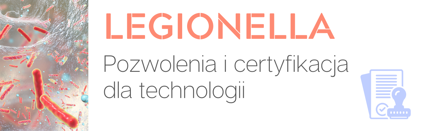 Pozwolenia i certyfikacja dla technologii do zwalczania bakterii Legionella