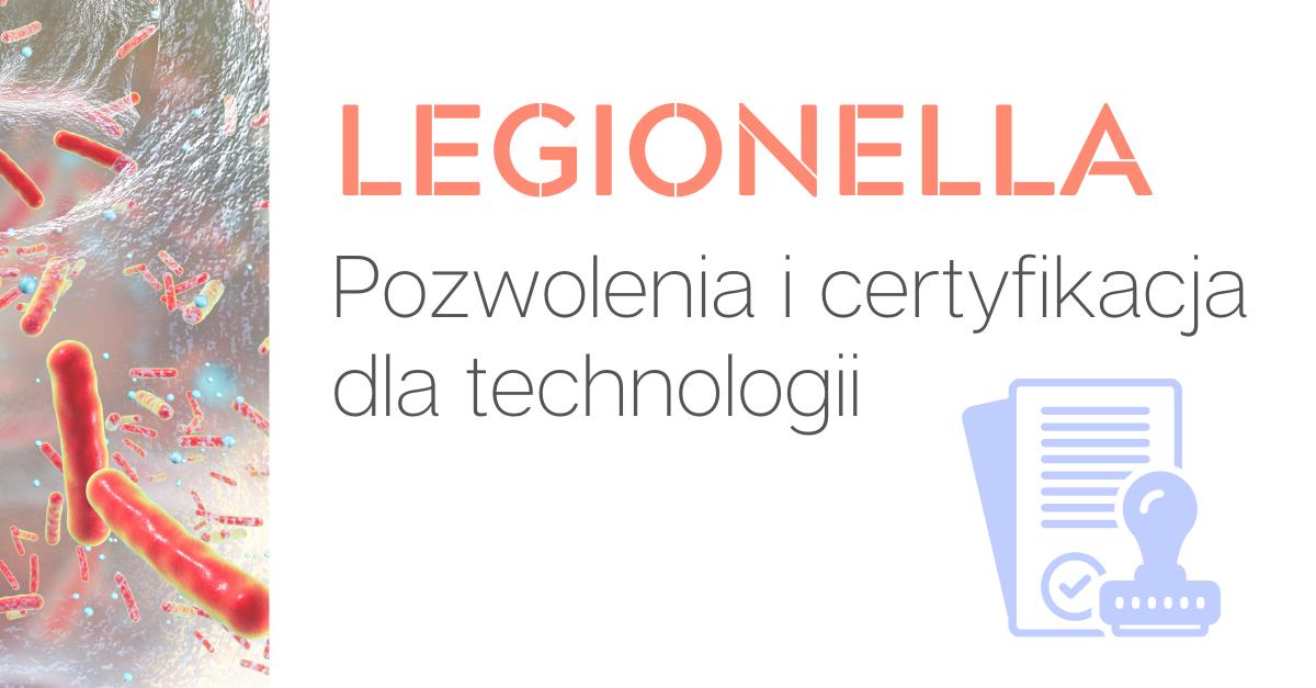 Certyfikaty i pozwolenia dla technologii zwalczających bakterie Legionella